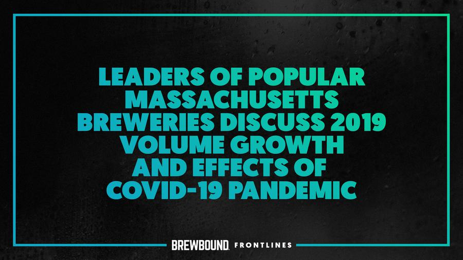 体育投注全站...Frontlines:Massachusetts Brewery Leaders讨论2019卷增长,Covid-19的效果