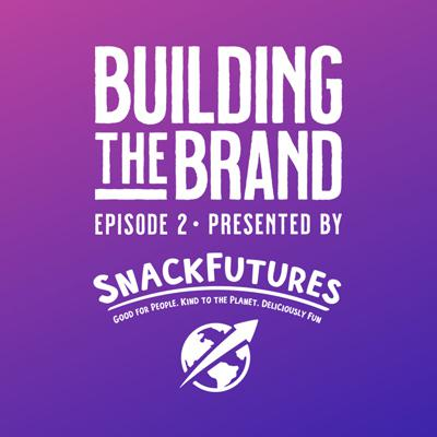 Sponsored: Building the Brand S1E2: The Art + Science of Building a Novel Food Brand
