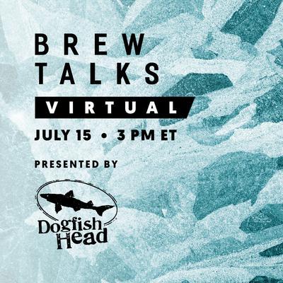 Brew Talks Virtual July 2021