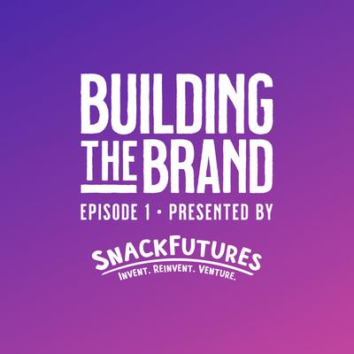 SnackFutures: Building the Brand E1