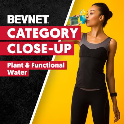 Category Close-Up: Expert Analysis - Plant & Functional Water