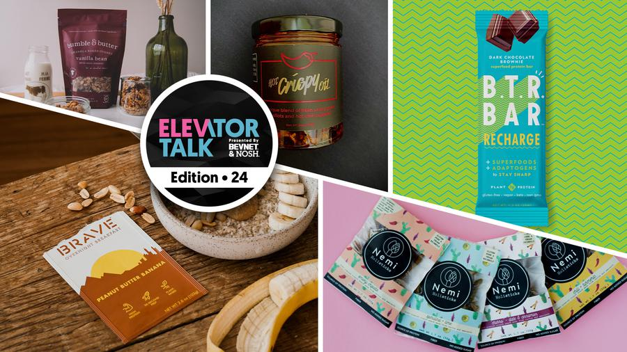 Elevator Talk Ep. 24: BRAVE, B.T.R. Bar, Bumble & Butter, Nemi Holisticks, and Hot Crispy Oil