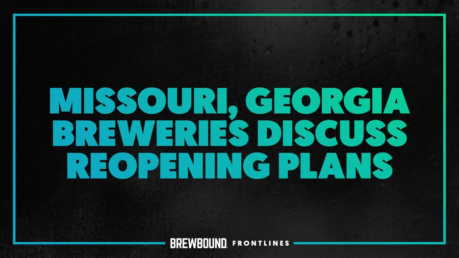 Brewbound Frontlines: Missouri, Georgia Breweries Discuss Re...
