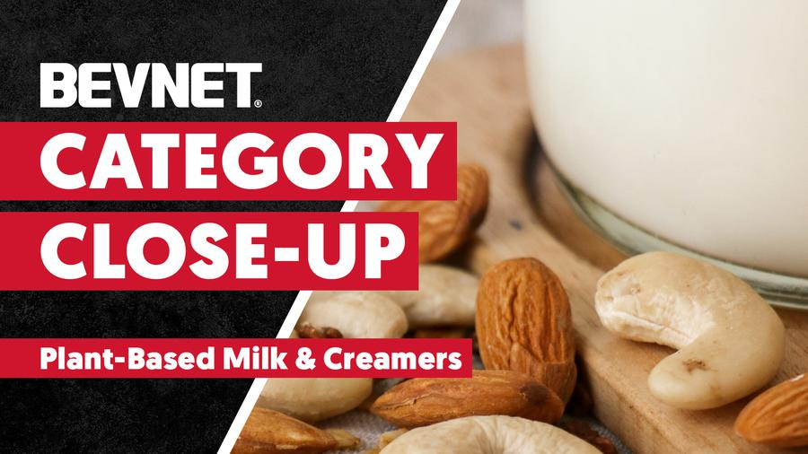 Category Close-Up: Plant-Based Milk & Creamers - Expert Analysis