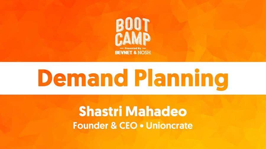 BevNET & NOSH Boot Camp 2021: Demand Planning