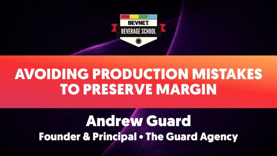 Beverage School Winter 2020: Avoiding Production Mistakes to Preserve Margin