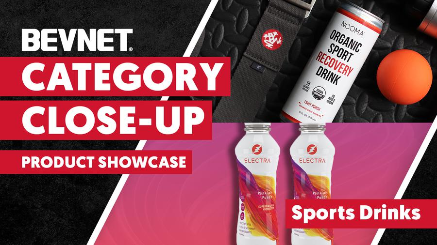 Category Close-Up: Sports Drinks - Product Showcase