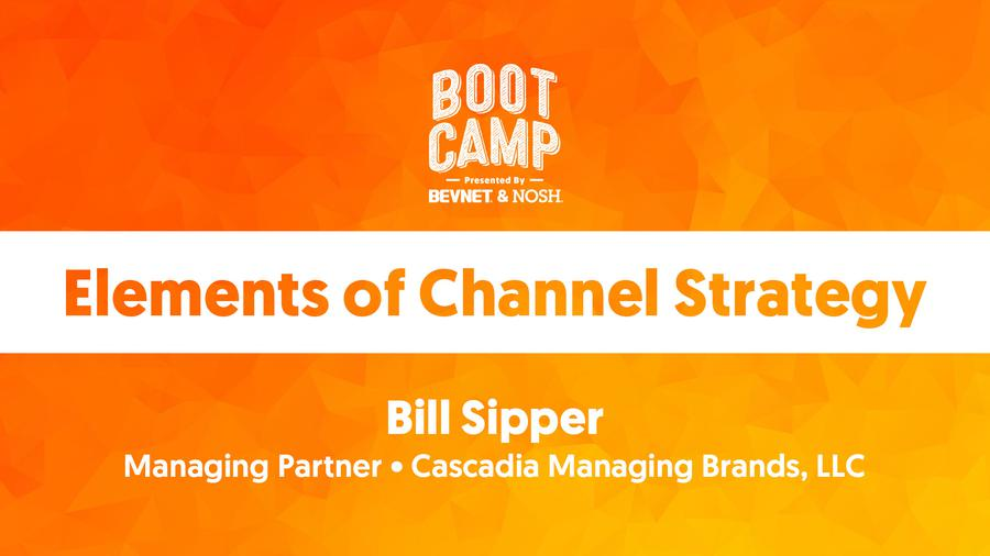 BevNET & NOSH Boot Camp 2021: Elements of Channel Strategy