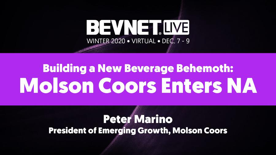 BevNET Live Winter 2020 - Building a New Beverage Behemoth: Molson Coors Enters NA
