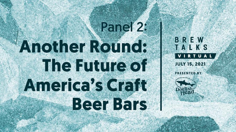 Brew Talks Virtual: Another Round: The Future of America's Craft Beer Bars