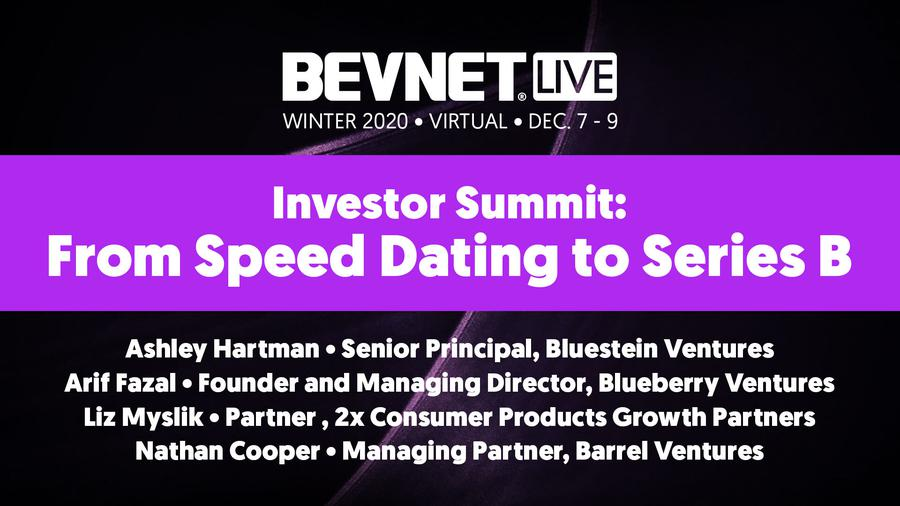 BevNET Live Winter 2020: Investor Summit: From Speed Dating to Series B
