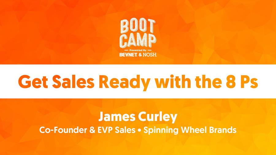 BevNET & NOSH Boot Camp 2021: Get Sales Ready with the 8 Ps