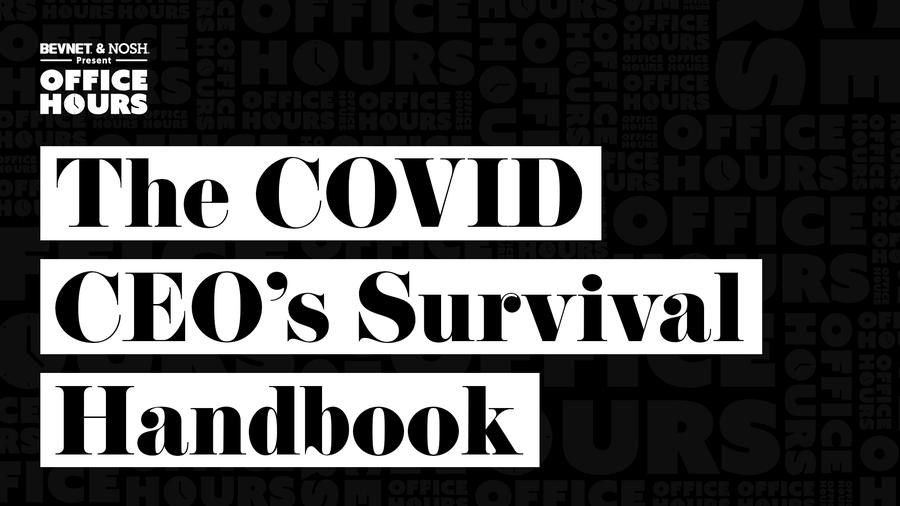 Office Hours: The COVID CEO's Survival Handbook