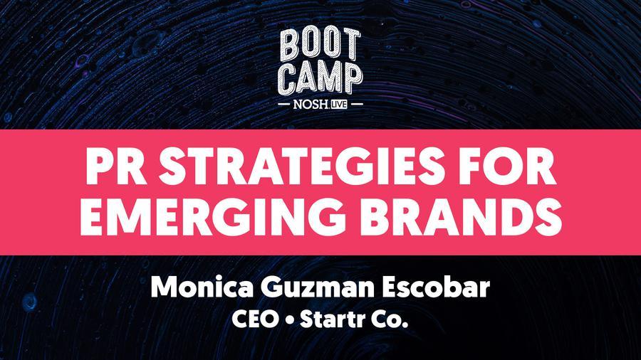 NOSH Bootcamp Winter 2020: PR Strategies for Emerging Brands
