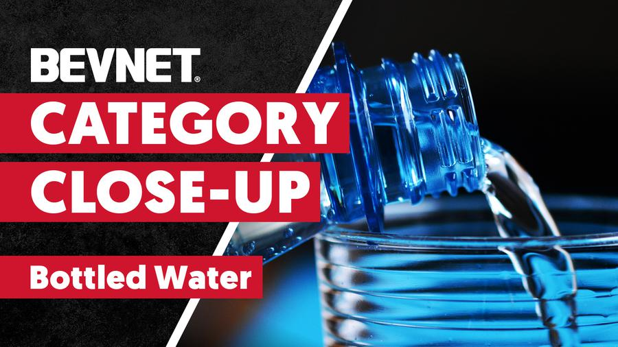 Category Close-Up: Bottled Water - Product Showcase