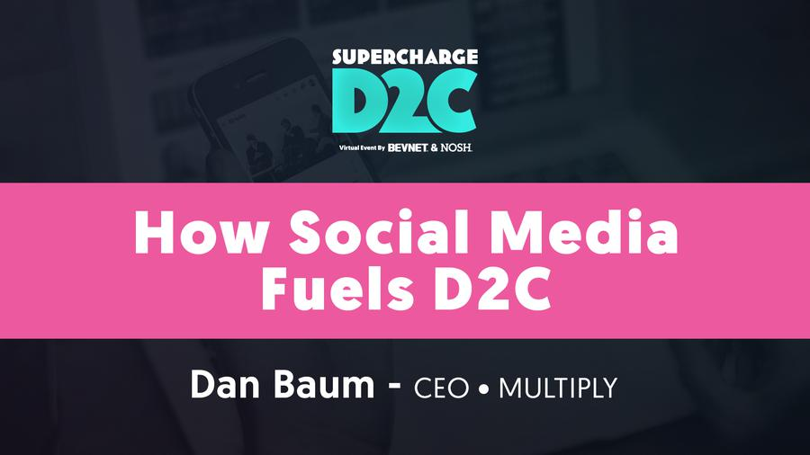 D2C: How Social Media Fuels D2C with Dan Baum