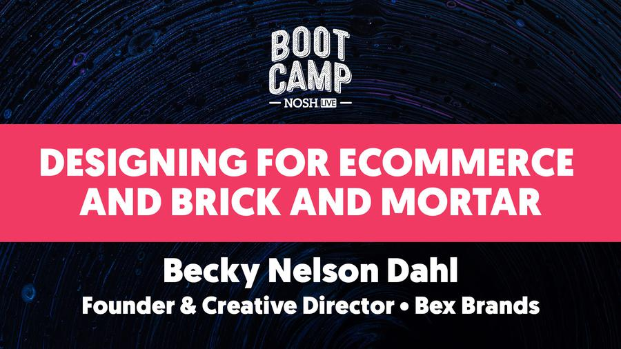 NOSH Bootcamp Winter 2020: Designing for Ecommerce and Brick and Mortar