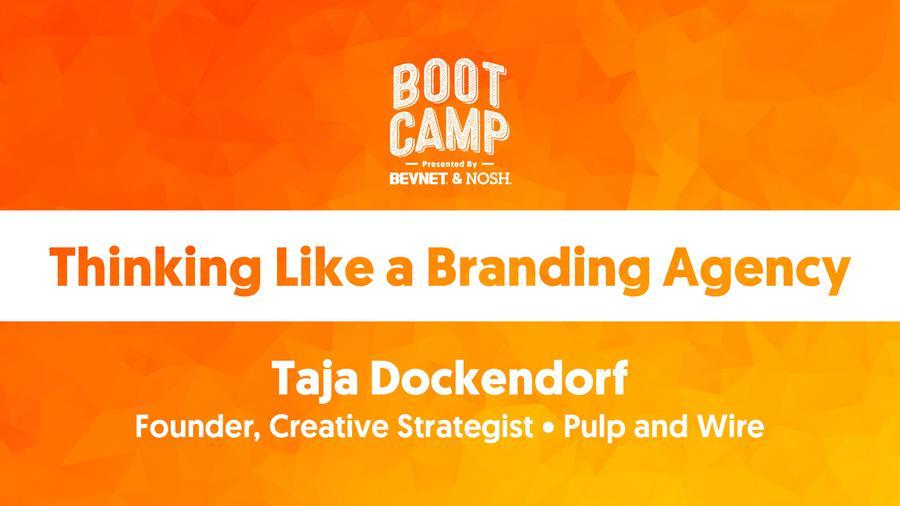 BevNET & NOSH Boot Camp 2021: Thinking Like a Branding Agenc...