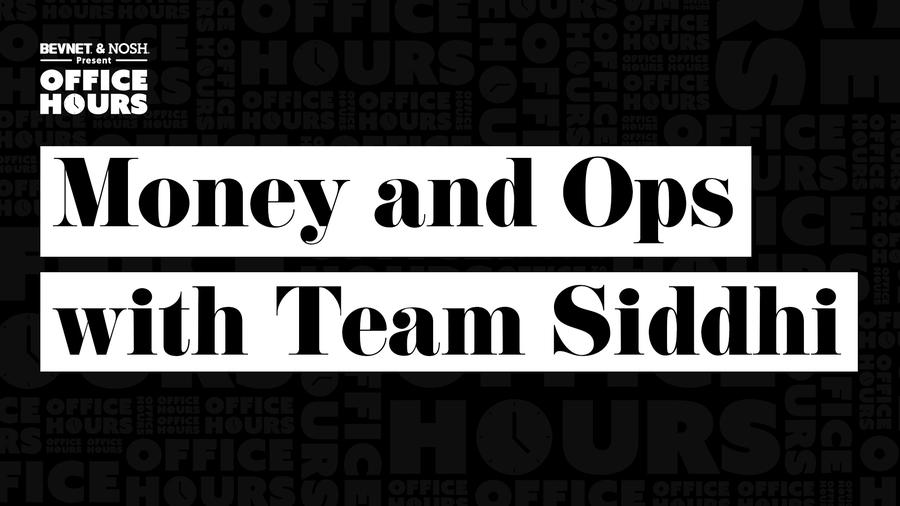 Office Hours: Money and Ops with Team Siddhi