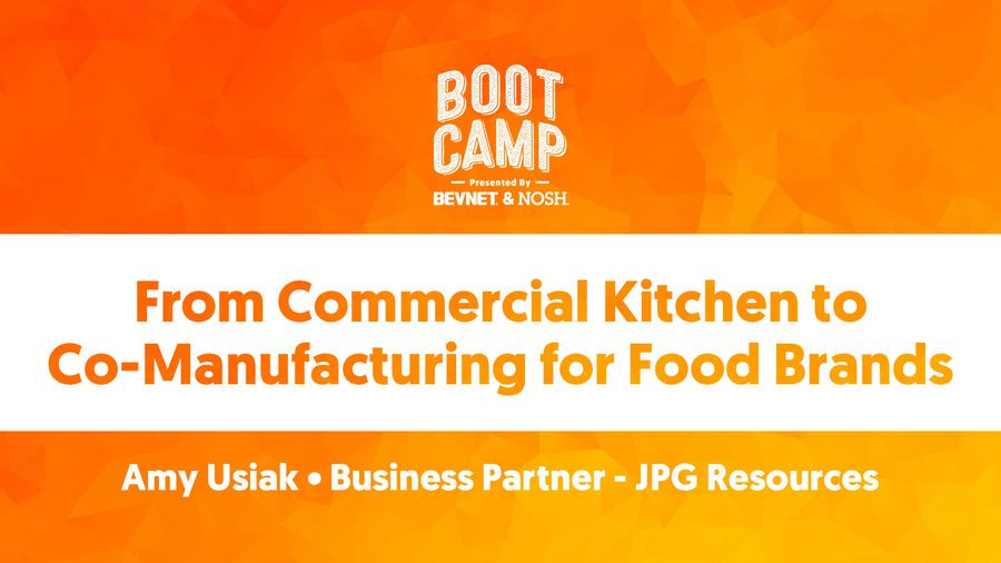 BevNET & NOSH Boot Camp 2021: From Commercial Kitchen to Co-...