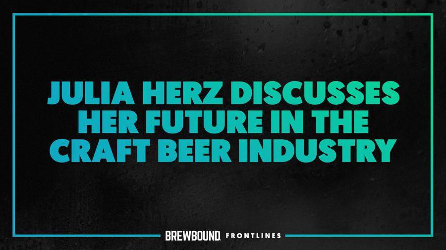 Brewbound Frontlines: Former BA Leader Julia Herz Discusses ...