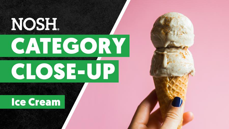 NOSH Category Close-up: Ice Cream - Expert Analysis