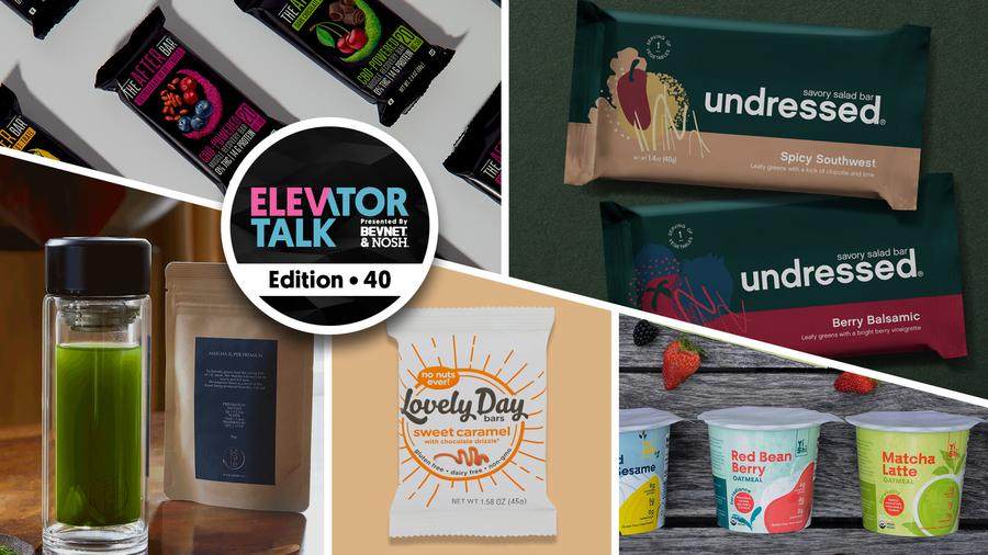 Elevator Talk Episode 40: Undressed Snacks, Sorate, The After Bar, Yishi, Lovely Day Bars