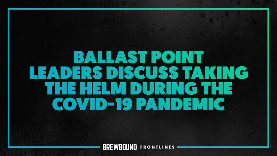 Brewbound Frontlines: Ballast Point Leaders Discuss Taking O...