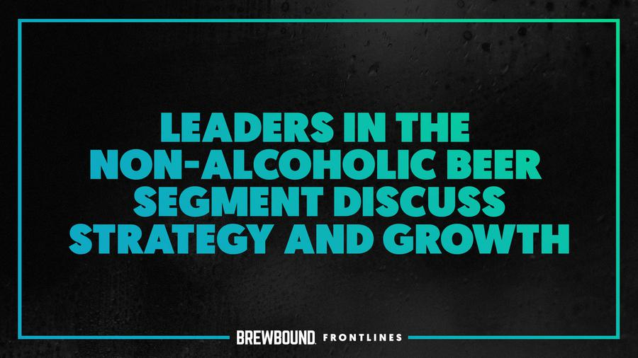 Brewbound Frontlines: Leaders in the Non-Alc Beer Segment Di...
