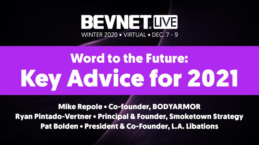 BevNET Live Winter 2020 - Word to the Future: Advice for 2021 Part 1