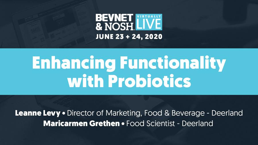 Virtually Live 2020: Enhancing Functionality with Probiotics