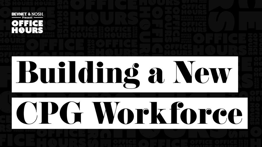 Office Hours: Building a New CPG Workforce