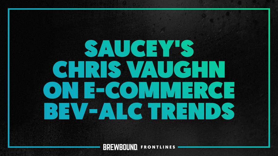Brewbound Frontlines: Saucey Founder Discusses E-Commerce Trends in 2020 and Stickiness of the New Business