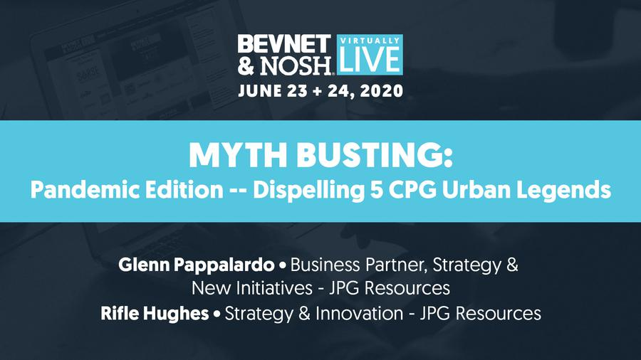 Virtually Live 2020: Myth Busting: Pandemic Edition - Dispelling 5 CPG Urban Legends