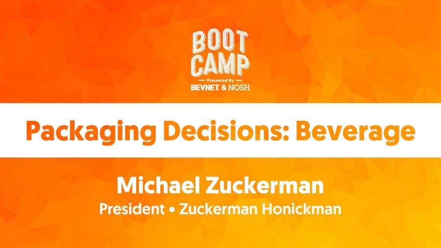 BevNET & NOSH Boot Camp 2021: Packaging Decisions: Beverage