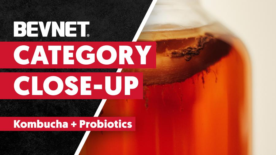Category Close-Up: Kombucha & Probiotics - Expert Analysis