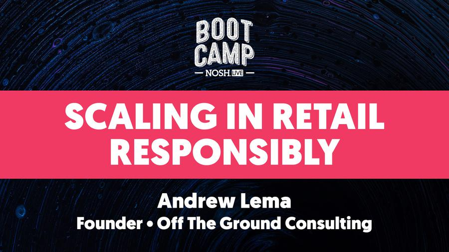 NOSH Bootcamp Winter 2020: Scaling in Retail Responsibly