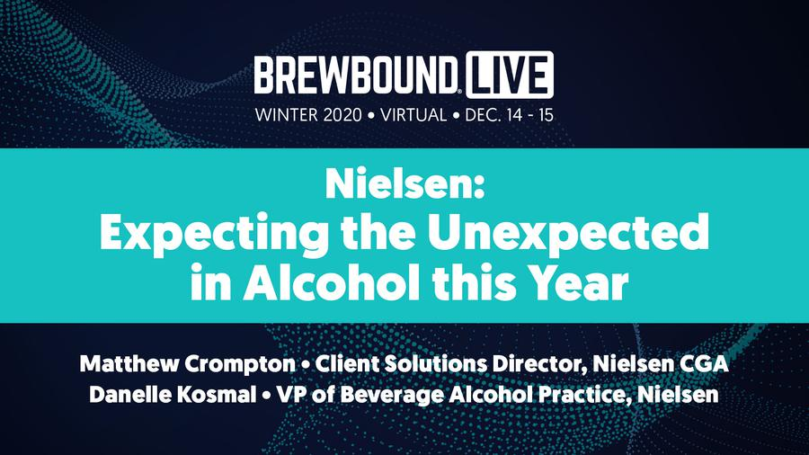 Brewbound Live Winter 2020 - Nielsen: Expecting the Unexpected in Alcohol this Year