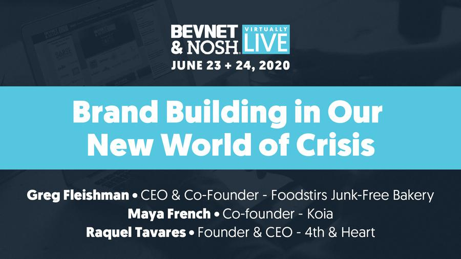 BevNET & NOSH Virtually Live: Brand Building in Our New World of Crisis