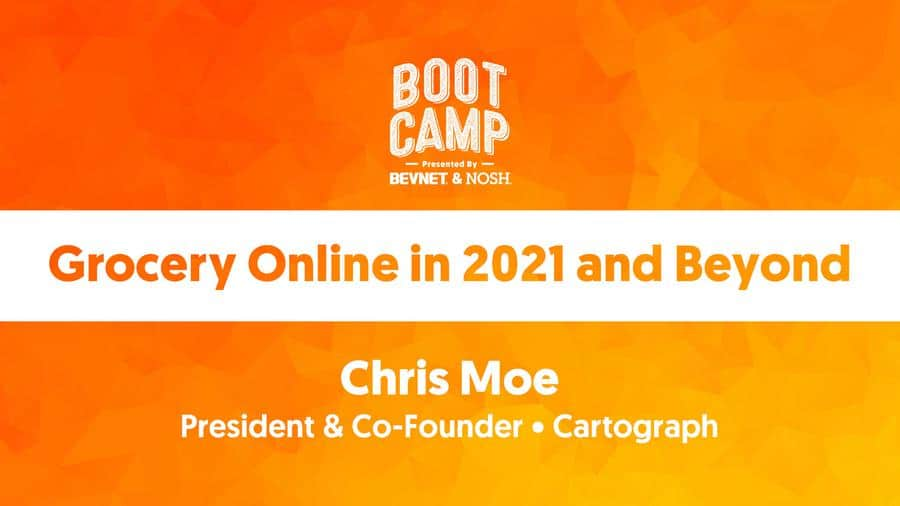 BevNET & NOSH Boot Camp 2021: Grocery Online in 2021 and Beyond