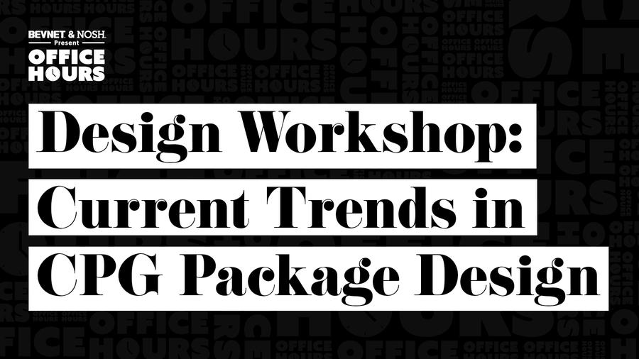 Office Hours: Design Workshop - Current Trends in CPG Package Design