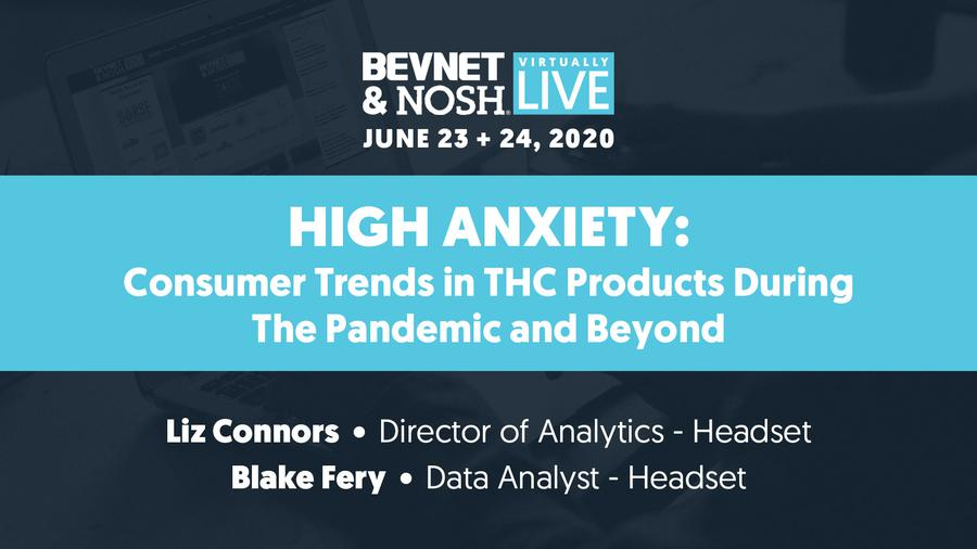 Virtually Live 2020: High Anxiety: Consumer Trends in THC Products During the Pandemic and Beyond
