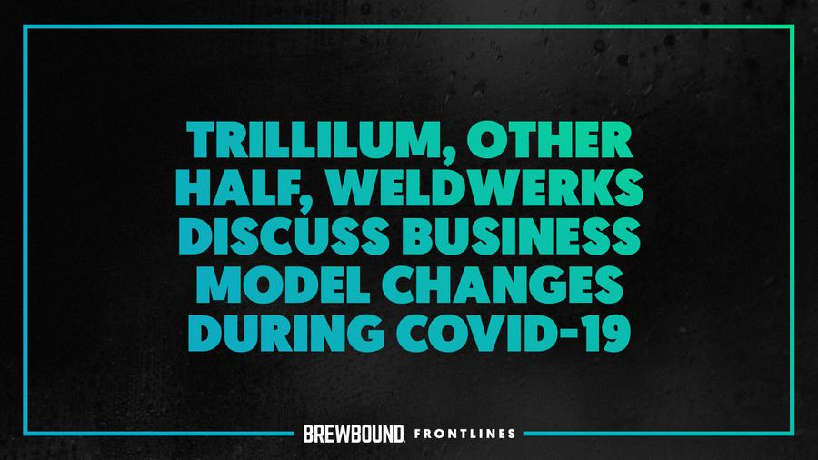 Brewbound Frontlines: Brewery Founders Discuss Business Model Changes During COVID-19