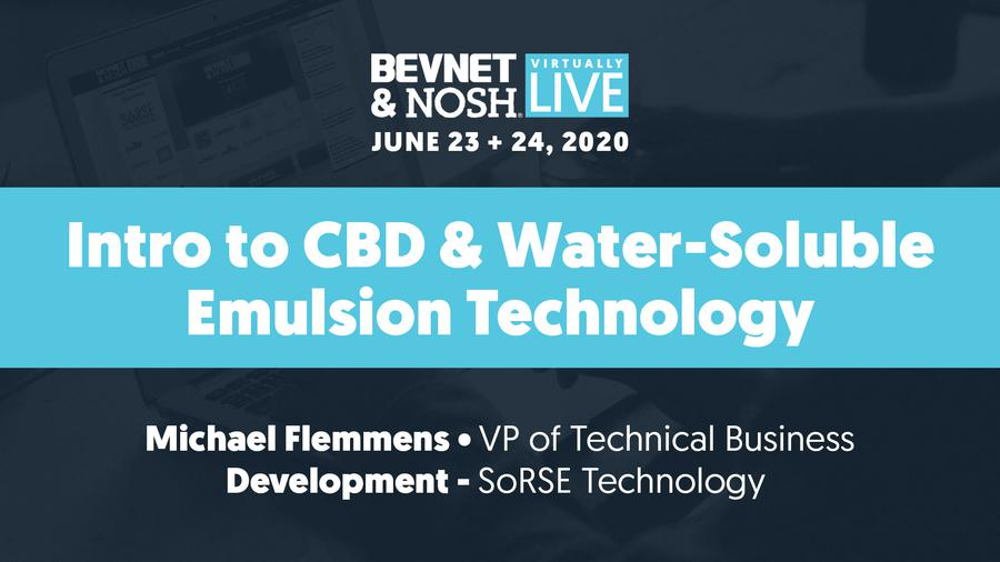 Virtually Live 2020: Intro to CBD & Water-Soluble Emulsion Technology