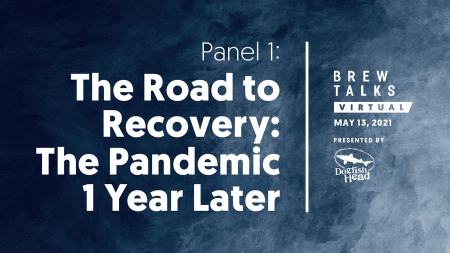 Brew Talks Virtual: The Road to Recovery: The Pandemic 1 Year Later