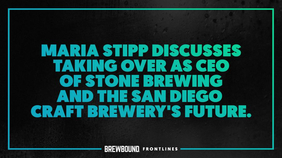 Brewbound Frontlines with new Stone Brewing CEO Maria Stipp