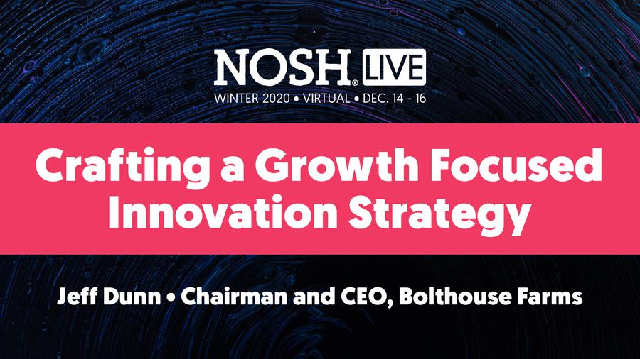 NOSH Live Winter 2020 - Crafting a Growth Focused Innovation Strategy