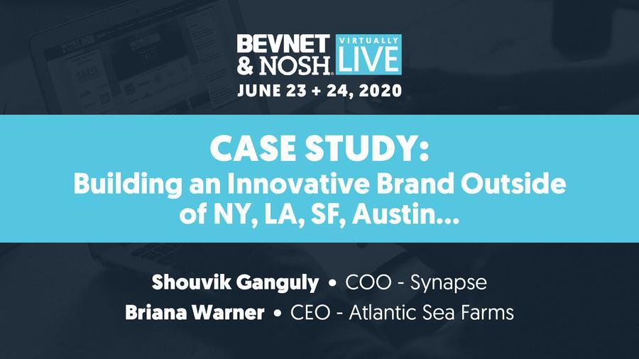 Virtually Live 2020: Case Study: Building An Innovative Brand Outside of NY, LA, SF, Austin