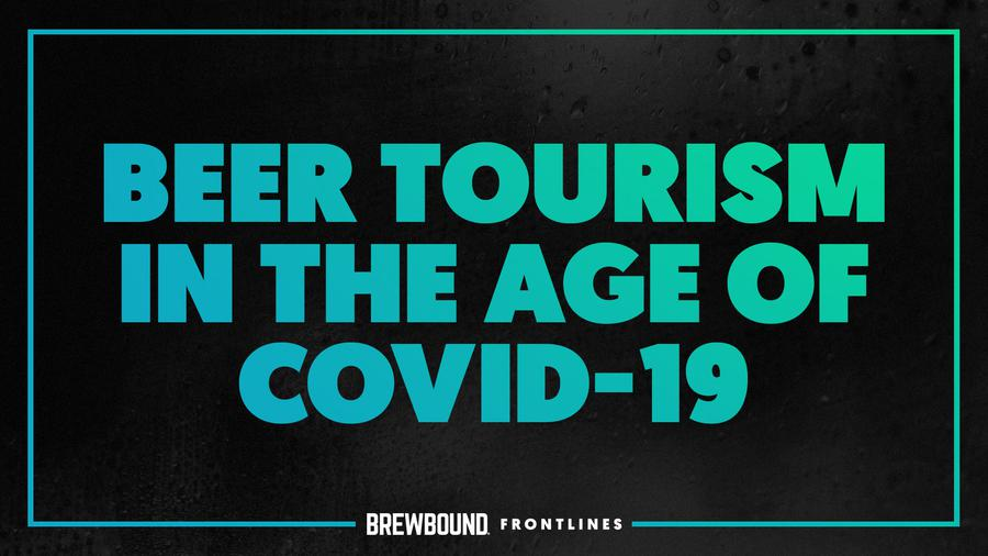 Brewbound Frontlines: Beer Tourism in the Age of Covid-19