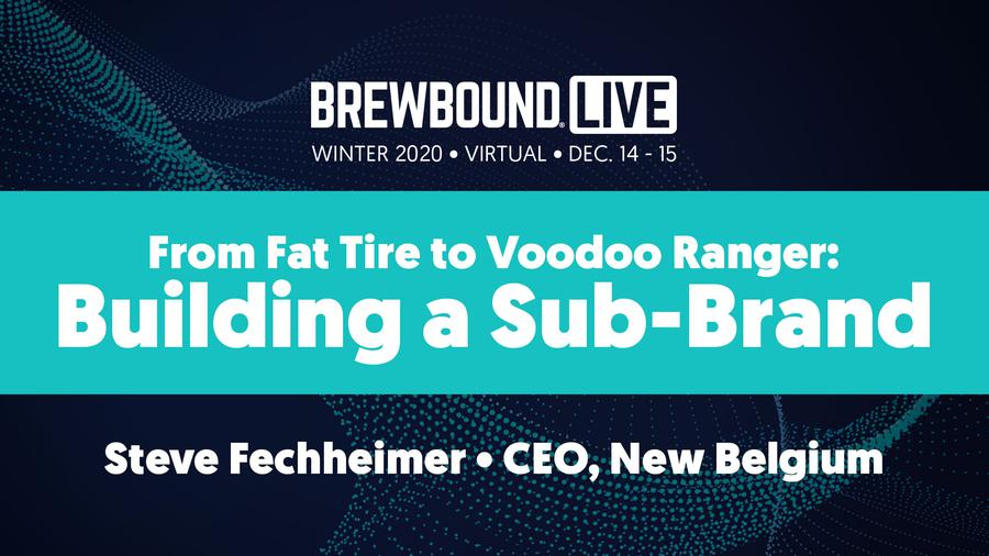 Brewbound Live: From Fat Tire to Voodoo Ranger: Building a Sub-Brand